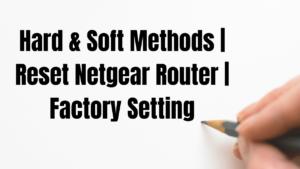 Factory Reset Netgear Router