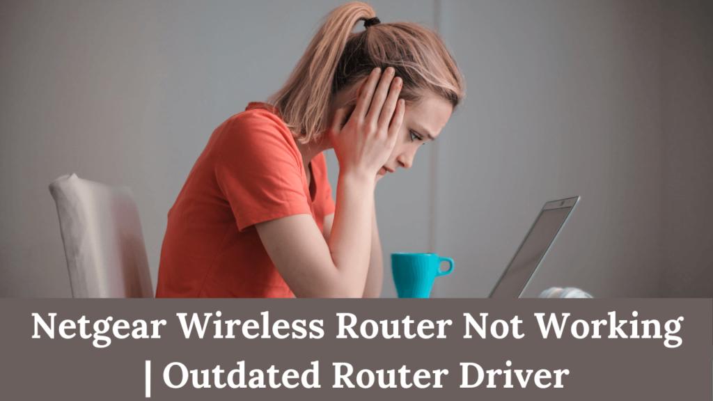 Netgear Wireless Router Not Working