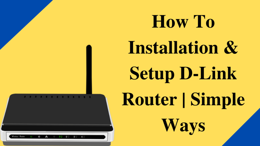 How to Setup D Link Router