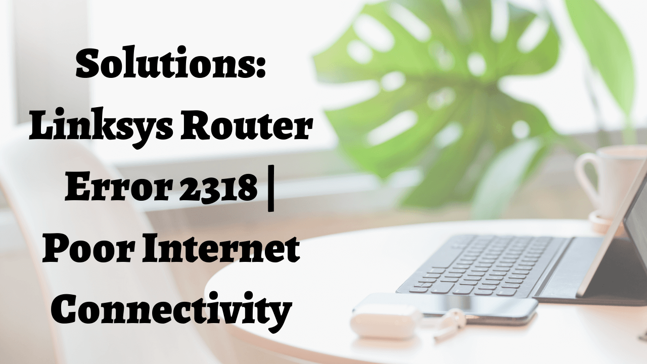 Linksys Router Error 2318