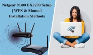 Netgear N300 EX2700 Setup